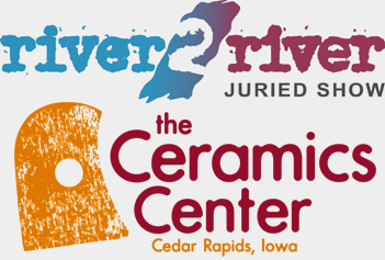 The Ceramics Center 2nd Bi-Annual Iowa Clay Conference River 2 River